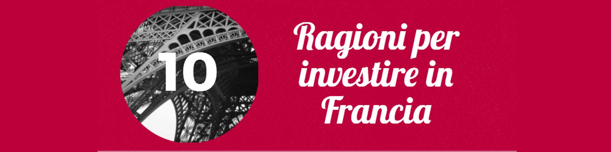 10 ragioni per investire en Francia