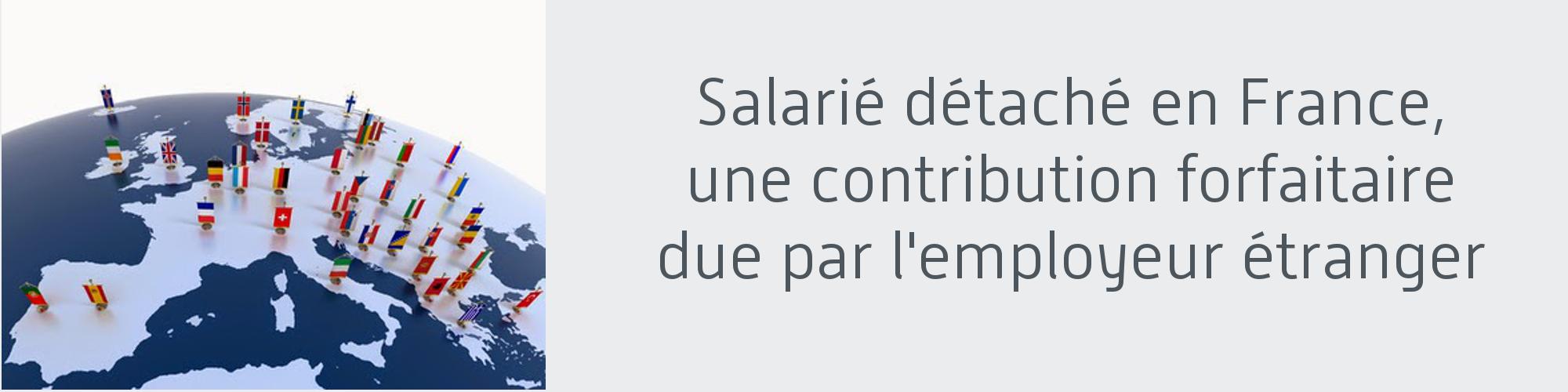 Salarié détaché en France par employeur etranger