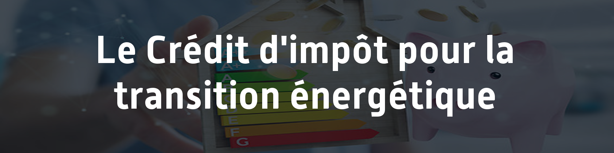 credit impot transition energetique fiscalite cite