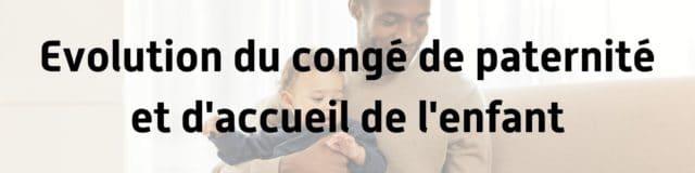 congé paternité accueil enfant congé de naissance